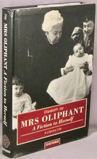image of Mrs Oliphant: 'A Fiction to Herself.' A Literary Life.