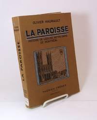 La paroisse.  Histoire de l'église Notre-Dame de Montréal