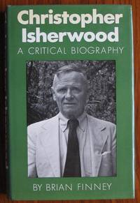 Christopher Isherwood: A Critical Biography