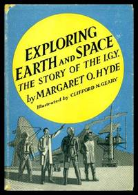 image of EXPLORING EARTH AND SPACE - The Story of the I.G.Y.
