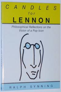 image of Candles for Lennon: Philosophical Reflections on the Vision of a Pop Icon