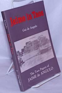 image of Jaime in Taos; the Taos papers of Jaime de Angulo