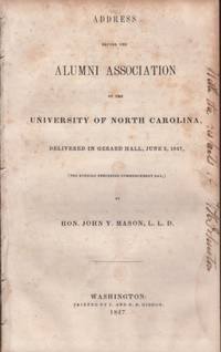 Address Before the Alumni Association of the University of North Carolina, Delivered in Gerard Hall, June 2, 1847