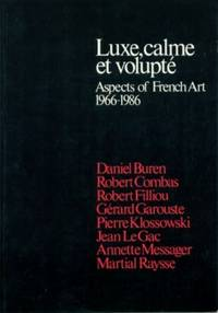 Luxe, Calme et Volupte: Aspects of French Art 1966 - 1986