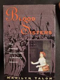 Blood Sisters: The French Revolution In Women's Memory