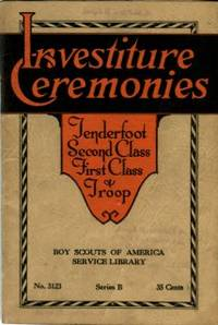 image of Investiture Ceremonies For Tenderfoot Second Class And First Class Scouts And For Installation Of A Troop