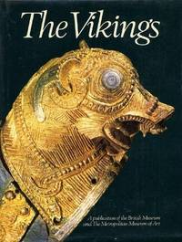 The Vikings : A Publication of the British Museum and the Metropolitan Museum of Art