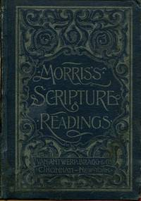 Scripture Readings Selected for theUse of Teachers and Schools by E.D. Morris by E.D. Morris by...