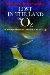 Lost in the Land of Oz: The Search for Identity and Community in American Life