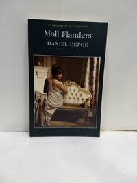 Moll Flanders (Wordsworth Classics) by Daniel Defoe - Paperback - from Fleur Fine Books (SKU: 9781853260735-01)