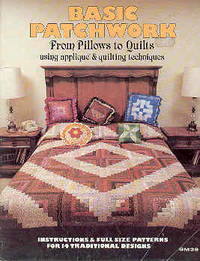 Basic Patchwork from Pillows to Quilts