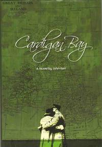 CARDIGAN BAY by  John Kerr - Signed First Edition - 2008 - from The Avocado Pit (SKU: 53733)