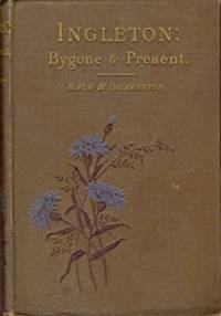 Ingleton: Bygone & Present