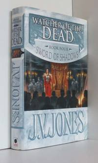 Watcher of the Dead - Sword of Shadows Book 4 by  J. V Jones - 1st Edition 1st Printing - 2010 - from Durdles Books (IOBA) (SKU: 000720)