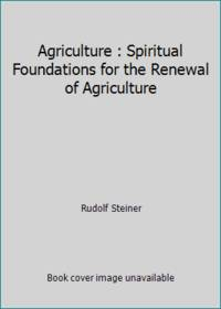 image of Agriculture : Spiritual Foundations for the Renewal of Agriculture