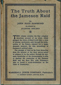 THE TRUTH ABOUT THE JAMESON RAID. As Related to Alleyne Ireland.