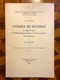 [INCUNABULA REFERENCE]. Catalogue des Incunables ne figurant pas a la Bibliotheque Nationale et...
