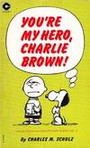 image of You're My Hero, Charlie Brown (Coronet Books)