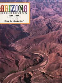 ARIZONA HIGHWAYS : Flying the Colorado, June 1958, Volume XXXIV (34), No 6