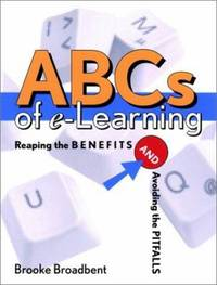 ABCs of E-Learning : Reaping the Benefits and Avoiding the Pitfalls