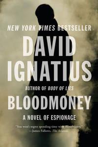 Bloodmoney: A Novel of Espionage by David Ignatius
