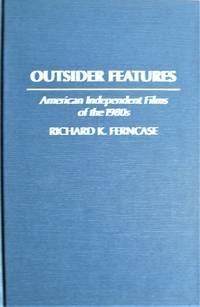 image of Outsider Features. American Independent Films of the 1980'S.