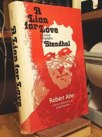 A Lion for Love: A Critical Biography of Stendhal