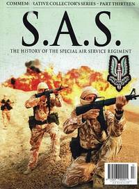 S.A.S: The History Of The Special Air Service Regiment:Part Thirteen  Commemorative Collector's Series