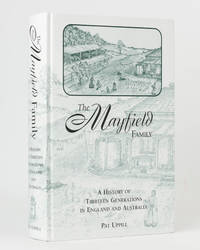 The Mayfield Family. A History of Thirteen Generations in England and Australia