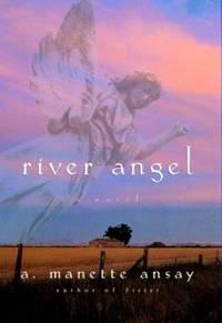 River Angel : A Novel
