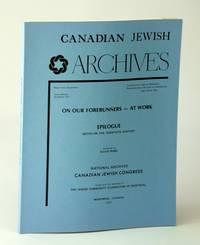 Canadian Jewish Archives, New Series Number 10 (Ten), Our Forerunners - At Work, Epilogue - Notes on the Twentieth (20th) Century