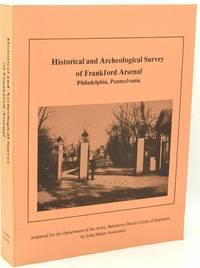 [PHILADELPHIA] [FRANKFORD ARSENAL] HISTORICAL AND ARCHEOLOGICAL SURVEY OF FRANKFORD ARSENAL, PHILADELPHIA, PENNSYLVANIA