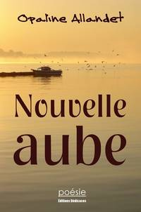 Nouvelle aube by Opaline Allandet - Paperback - 2012 - from Editions Dedicaces and Biblio.com