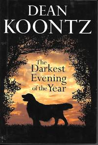 The Darkest Evening Of The Year by  Dean Koontz  - Hardcover  - Book Club Edition  - 2007  - from Ye Old Bookworm (SKU: 13831)