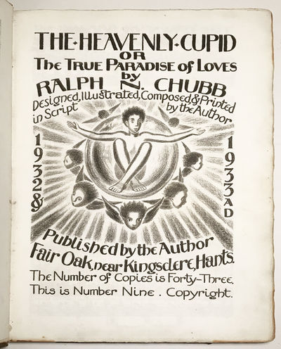 CHUBB (Ralph)The Heavenly Cupid or The True Paradise of Loves.Privately Printed by the Artist, Fair ...