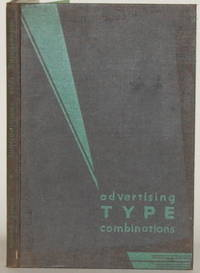 ADVERTISING TYPE COMBINATIONS by  Arthur C. and Robert H. Powers Arnold - First Edition - 1931 - from Gravelly Run Antiquarians and Biblio.com
