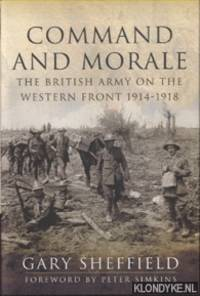 Command and Morale. The British Army on the Western Front 1914-18