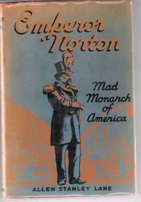 Emperor Norton The Mad Monarch Of America
