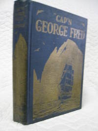 Cap'n George Fred by Captain Gorge Fred Tilton - First Edition - 1928 - from Bill's Books (SKU: 35)