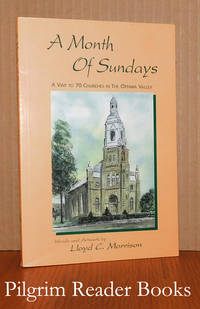 A Month of Sundays: A Visit to 70 Churches in the Ottawa Valley.