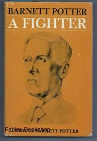 BARNETT POTTER, A FIGHTER.