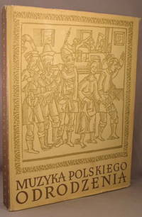 Muzyka Polskiego Odrodzenia: Wybor Utworow z XVI i Poczatku XVII Wieku.