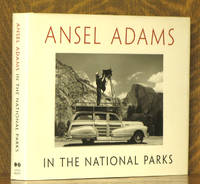 ANSEL ADAMS IN THE NATIONAL PARKS, PHOTOGRAPHS FRROM AMERICA'S WILD PLACES