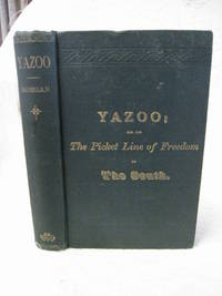 Yazoo or on the picket line of freedom in the south by A.T. Morgan - 1884