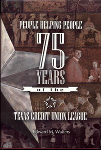 image of People Helping People: 75 Years of the Texas Credit Union League