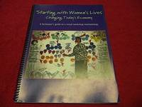 image of Starting with Women's Lives Changing Today's Economy : A Facilitator's Guide to a Visual Workshop Methodology