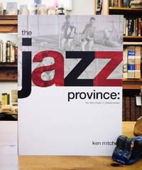 The Jazz Province: The Story of Jazz in Saskatchewan