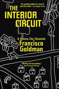 The Interior Circuit : A Mexico City Chronicle