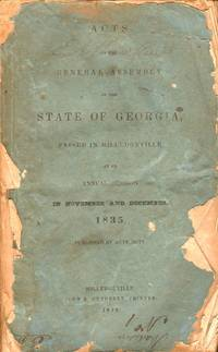 Acts of the General Assembly of the State of Georgia, Passed in Milledgeville At An Annual Session in November and December. 1835