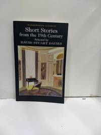 Selected Stories from the 19th Century (Wordsworth Classics)